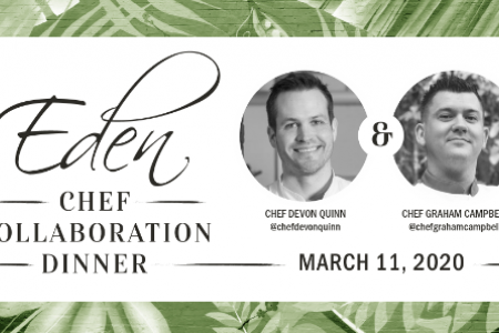 Eden Chef Devon Quinn Launches Collaboration Dinner Series with Chef Graham Campbell