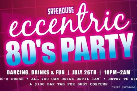 SafeHouse Hosts Eccentric 80's Party, July 26