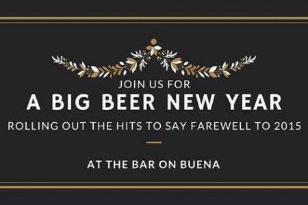 Big Beer New Year at The Bar on Buena