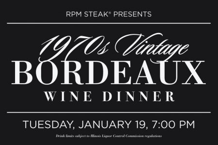 A Night of Vintage Bordeaux at RPM Steak, 1/19
